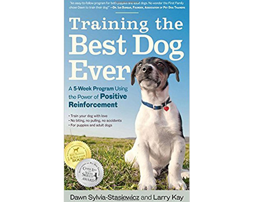 1. Training the Best Dog Ever: A 5-Week program using the power of positive enforcement